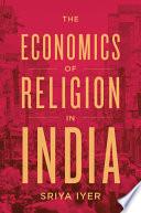 The Economics of Religion in India