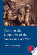 Teaching The Literatures Of The American Civil War