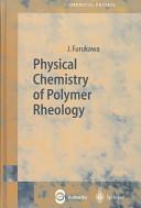 Physical Chemistry Of Polymer Rheology Book PDF