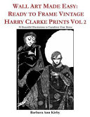 Wall Art Made Easy  Ready to Frame Vintage Harry Clarke Prints Vol 2  30 Beautiful Illustrations to Transform Your Home