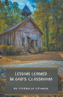 Lessons Learned in God s Classroom