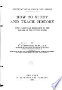 How to Study and Teach History