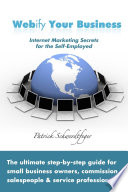 Webify Your Business Internet Marketing Secrets For The Self Employed