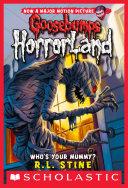 Who's Your Mummy? (Goosebumps Horrorland #6) Pdf/ePub eBook