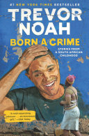 link to Born a crime : stories from a South African childhood in the TCC library catalog