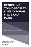 Rethinking Young People s Lives Through Space and Place