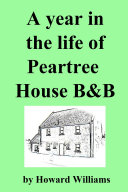 A Year in the Life of Peartree House B&b