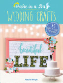 Make in a Day: Wedding Crafts