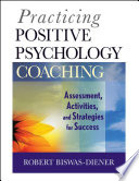 Practicing Positive Psychology Coaching Book
