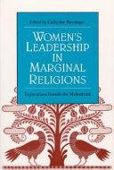 Women s Leadership in Marginal Religions