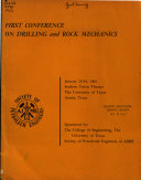 First Conference on Drilling and Rock Mechanics  January 23 24  1963  Student Union Theater  the University of Texas  Austin  Texas