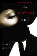 The Perfect Veil (A Jessie Hunt Psychological Suspense Thriller—Book Seventeen) [Pdf/ePub] eBook