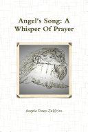 Angel's Song: A Whisper Of Prayer