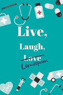 Live, Laugh, Love - Lorazepam