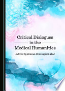 Critical Dialogues in the Medical Humanities