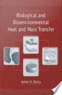 Biological And Bioenvironmental Heat And Mass Transfer