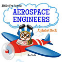 ABC s For Future Aerospace Engineers Alphabet Book