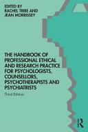 The Handbook of Professional Ethical and Research Practice for Psychologists, Counsellors, Psychotherapists and Psychiatrists
