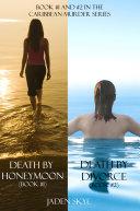 Caribbean Murder Bundle: Death by Honeymoon (#1) and Death by Divorce (#2)