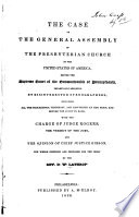 The Case Of The General Assembly Of The Presbyterian Church In The United States Of America Before The Supreme Court Of The Commonwealth Of Pennsylvania