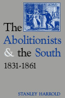 Pdf The Abolitionists and the South, 1831-1861