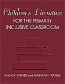 Children s Literature for the Primary Inclusive Classroom