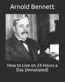 How to Live on 24 Hours a Day (Annotated)