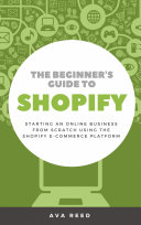 The Beginner s Guide to Shopify