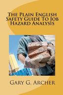 The Plain English Safety Guide to Job Hazard Analysis