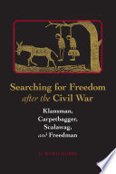 Searching For Freedom After The Civil War Book