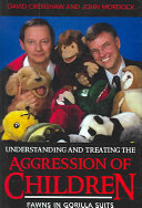 Understanding and Treating the Aggression of Children