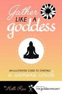 Gather Like A Goddess