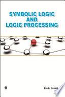 Symbolic Logic And Logic Processing