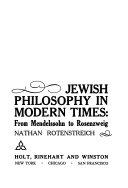 Jewish Philosophy in Modern Times  from Mendelssohn to Rosenzweig
