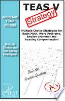 TEAS V Strategy  : Winning Multiple Choice Strategies for the Test of Essential Academic Skills Exam