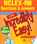 NCLEX RN Questions and Answers Made Incredibly Easy  Book