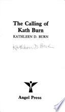 The Calling of Kath Burn