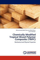 Chemically Modified Tropical Wood Polymer Composite  Twpc