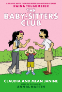 Claudia and Mean Janine  Full Color Edition  the Baby Sitters Graphix  4