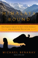 Himalaya Bound: One Family's Quest to Save Their Animals--And an Ancient Way of Life Book