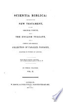 Scientia Biblica  containing the New Testament  in the original tongue  with the English Vulgate  and a copious and original collection of parallel passages printed in words at length   By W  Carpenter   Gr  Eng  L P  Book