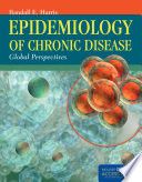 """Epidemiology of Chronic Disease: Global Perspectives"" by Randall E. Harris"