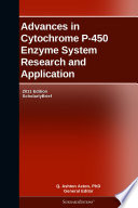 Advances in Cytochrome P-450 Enzyme System Research and Application: 2011 Edition