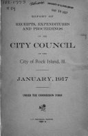 Report Of Receipts Expenditures And Proceedings Of The City Council Of The City Of Rock Island Ill