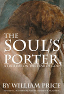 The Soul's Porter, or a Treatise on the Fear of God