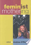 """Feminist Mothering"" by Andrea O'Reilly"