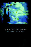 Anne Garcia Romero  Collected Plays