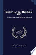 Eighty Years and More (1815-1897: Reminiscences of Elizabeth Cady Stanton)