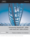 Harnessing AutoCAD 2004 with Autocad 2005 Update