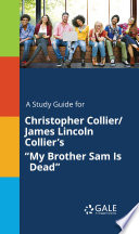 A Study Guide for Christopher Collier James Lincoln Collier s  My Brother Sam Is Dead